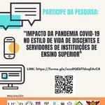 Pesquisa: Impacto da Pandemia da COVID-19 no Estilo de Vida de Discentes e Servidores de Instituições de Ensino Superior
